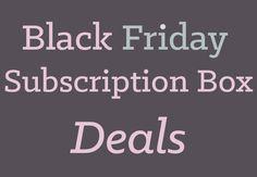Even MORE #BlackFriday #SubscriptionBox Deals! #sale