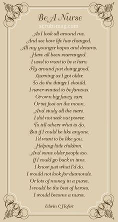 "a Nurse"" poem A wonderful poem written by one of our Scrubs readers, Edwin C.A wonderful poem written by one of our Scrubs readers, Edwin C. Nurse Love, Hello Nurse, Rn Nurse, Nurse Humor, Nurse Stuff, Rn Humor, Nurse Poems, Nurse Quotes, Inspirational Quotes For Nurses"