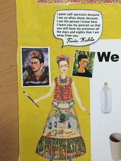 I don't teach my 4th graders about Frida, but I love what she said about self portraits.