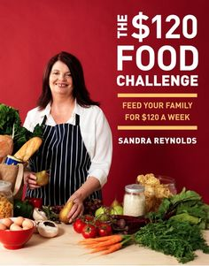 The $120 food challenge. This buys all you need to feed a family of four for a week. (Australian $)