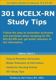 301 Study Tips for NCLEX-RN 2013 by Jim Vickery RN, http://www.amazon.com/gp/product/B00AS2OXQ2/ref=cm_sw_r_pi_alp_6h.1qb191RZV5