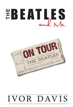 SIGNED - THE BEATLES AND ME ON TOUR [6273] - $15.00 : Beatles Gifts, The Fest for Beatles Fans