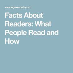Facts About Readers: What People Read and How