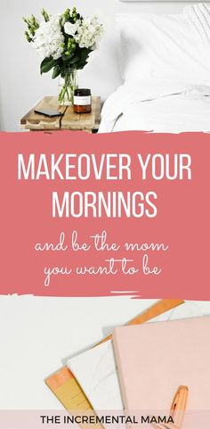 9 tips to make over your morning, set a morning routine for moms, and achieve your goals.
