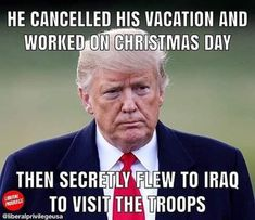 01 10 2019 5 Trump Took TWO Years to Visit the Troops in a Combat Zone!--Corriea Mattina Nancy Dennis Saved to Trump. Trump Is My President, Vote Trump, Political Memes, Political Views, Greatest Presidents, Us Presidents, Donald Trump, Trump Train, Conservative Politics
