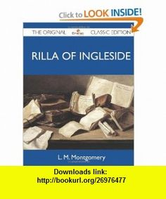 Rilla of Ingleside - The Original Classic Edition (9781486148271) L.M. Montgomery , ISBN-10: 1486148271  , ISBN-13: 978-1486148271 ,  , tutorials , pdf , ebook , torrent , downloads , rapidshare , filesonic , hotfile , megaupload , fileserve
