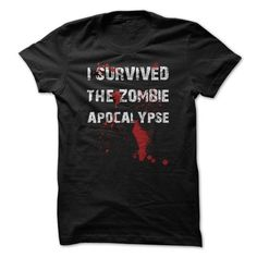 I Survived The Zombie Apocalypse T Shirts, Hoodies, Sweatshirts. GET ONE ==> https://www.sunfrog.com/Zombies/I-Survived-The-Zombie-Apocalypse-T-Shirt.html?41382