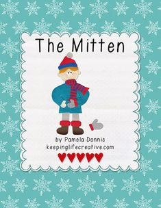 ... book, The Mitten by Alvin Tresselt and is fun for retelling the story