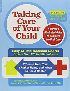 Taking Care of Your Child, Ninth Edition: A Parent's Illustrated Guide to Complete Medical Care, http://www.amazon.com/dp/0738218359/ref=cm_sw_r_pi_n_awdm_r9bOxbDX8KVTV