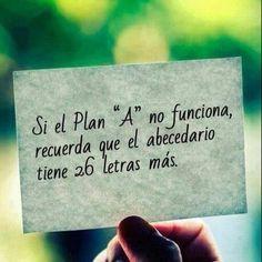 """Si el Plan """"A"""" no funciona, recuerda que el abecedario tiene 26 letras más. Motivación, optimismo, autoayuda, superación, no tener miedo, depresión, ansiedad, angustia, fobias, psicología, filosofía de vida, sabiduría, valentía, resiliencia"""