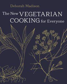 The New Vegetarian Cooking for Everyone: Deborah Madison: 9781607745532: Amazon.com: Books