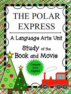 A Common Core Language Arts unit of The Polar Express BOOK and MOVIE!  Great Resource for upper elementary and middle grades! Paid