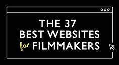 The Best Websites For Filmmakers: Directing, Cinematography, VFX, Screenwriting, And Much More! - There are thousands of websites out there for filmmakers both good & bad. Here is our list of the 3 - Film Tips, Fotografia Tutorial, Digital Film, Film Studies, Film School, Video Film, Film Industry, Film Director, Screenwriting