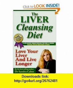 The Liver Cleansing Diet Love Your Liver and Live Longer (0697430000016) Sandra Cabot , ISBN-10: 0646277898  , ISBN-13: 978-0646277899 ,  , tutorials , pdf , ebook , torrent , downloads , rapidshare , filesonic , hotfile , megaupload , fileserve