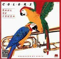 """VAI UM SOM AÍ?: Raul de Souza - """"Colors"""" foi lançado em 1975 e foi..."""