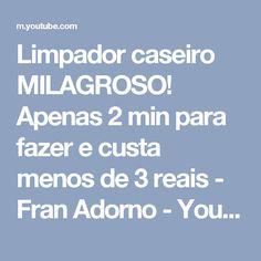 Limpador caseiro MILAGROSO! Apenas 2 min para fazer e custa menos de 3 reais - Fran Adorno - YouTube