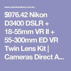 $976.42 Nikon D3400 DSLR + 18-55mm VR II + 55-300mm ED VR Twin Lens Kit | Cameras Direct Australia