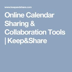 Online Calendar Sharing & Collaboration Tools | Keep&Share