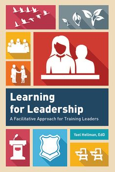 Learning for Leadership by Yael Hellman. This new book presents a facilitative approach to leadership development training. #facilitativeleadership #facilitativetraining
