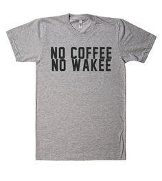 no coffee no wakee t shirt – Shirtoopia