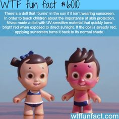 Doll that burns in the sun - WTF fun facts. If this were only true...