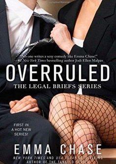 Série The Legal Briefs #1 Overruled - Emma Chase  *Como todo advogado de defesa DC, Stanton Shaw mantém a cabeça fria, suas perguntas são agudas, e seus argumentos irrefutáveis. Eles não chamam de o Encantador do Júri por nada. Com seu sotaque sulista, sorriso encantador e os cativantes olhos verdes, ele é um homem para quem é difícil dizer não. Os homens querem ser ele e as mulheres querem ser exaustivamente interrogadas por ele. Stanton é um homem com um plano. E por um tempo, a vida…