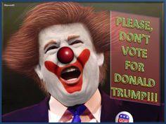 PLEASE, DON'T VOTE FOR DONALD TRUMP!!!