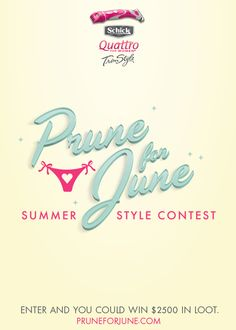 Let your lady garden inspire your summer look in the Schick Quattro for Women #PruneForJune Summer Style Contest & you could win $2500 of loot handpicked by a team of style bloggers. Visit PruneForJune.com to learn more!