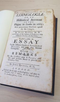 Loimologia: or, an Historical Account of the Plague in London with directions against the infection by Dr Nathaniel Hodges (1629-1688) Fellow of the College of Physicians.  He was present in London throughout 1665. First published in Latin titled: Loimologia; sive, Pestis nuperae apud populum Londinensem grassantis narratio historica, in  1672.  Includes the rise and progress, the cause, signs and the cure of the pestilence.