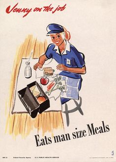 Jenny on the Job Eats Man Size Meals. #vintage #wwii #food