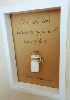 Magic quote, Personalised believe in magic print, Add name or your own message Fairy gift, fairy dust with a inspirational quote, magical. Option to add [. Fairy Bedroom, Magic Quotes, Fairy Quotes, Fairy Gifts, Fairy Doors, Believe In Magic, Fairy Dust, Box Frames, Homemade Gifts