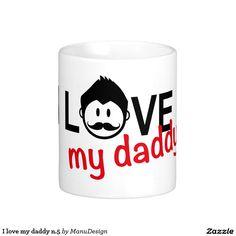 I love my daddy n.5 classic white coffee mug