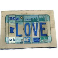 Love made out of old Minnesota license plates - great DIY!