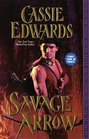 Savage Arrow by Cassie Edwards