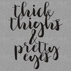 Thick Thighs and Pretty Eyes by Birch Trail Boutique
