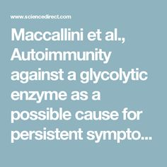 Maccallini et al., Autoimmunity against a glycolytic enzyme as a possible cause for persistent symptoms in Lyme disease - ScienceDirect