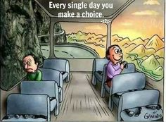 Every day you make a choice, to focus on happy thoughts.or not, and then reap the harvest of your thoughts. Quotes To Live By, Me Quotes, Motivational Quotes, Inspirational Quotes, Motivational Pictures, Pictures With Deep Meaning, Meaningful Pictures, Make A Choice, Reality Quotes