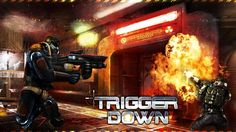 Trigger down   Trigger Down Free Game is a First Person Shooter game