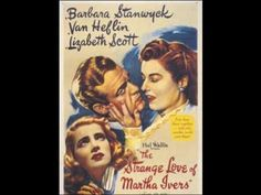 EL EXTRAÑO AMOR DE MARTHA IVERS (The Strange Love Of M. Ivers, 1946, Ful...