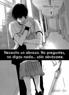 Abrázame!!!!!!!!! AMORE q te necesito..........** Sad Anime, Anime Love, Kawaii Anime, Tru Love, Secret Love, True Quotes, Cute Couples, Writer, Romance