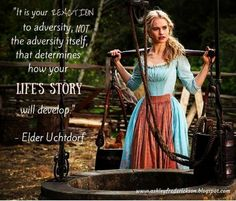 I love this because the Cinderella movie was literally about how she had awful circumstances. She stayed kind and gained a happy ending. She even forgave Er awful step mother at the end. Quotable Quotes, Gospel Quotes, Mormon Quotes, Lds Quotes, Uplifting Quotes, Prophet Quotes, Scripture Quotes, Cinderella Quotes, Cinderella Movie