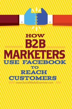 Is your business struggling to connect with other businesses on Facebook?  Need some ideas to spark your imagination?  In this article you'll discover nine ways B2B marketers can use Facebook to connect with customers. Via @smexaminer.