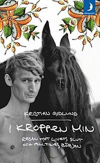 I kroppen min - Resan mot livets slut och alltings början av Kristian Gidlund. Så underbart bra skrivet, ett fantastiskt språk!