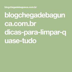 blogchegadebagunca.com.br dicas-para-limpar-quase-tudo