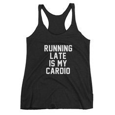 Running Late Is My Cardio Racerback Tank Top