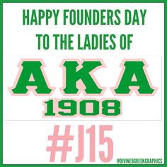 IT'‪#‎J15‬!!! HAPPY FOUNDERS DAY TO THE LADIES OF ALPHA KAPPA ALPHA SORORITY, INC!!! #1908 ‪#‎skeewee