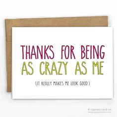 "Funny Friendship/Birthday Card For that person that just gets you...and your craziness! - Blank Inside - A2 size (4.25"" x 5.5"") - 100% Recycled Heavy Card Stock with 100% Recycled Kraft Envelope - Pac"