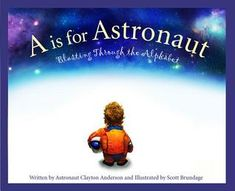 """Read """"A is for Astronaut Blasting Through the Alphabet"""" by Clayton Anderson available from Rakuten Kobo. Retired astronaut Clayton Anderson takes readers on an A to Z flight through the alphabet from astronaut and blastoff to. Clayton Anderson, Best Poems, Fun Poems, Fall City, Space Books, Space Space, Alphabet Writing, Alphabet Soup, Montessori Materials"""