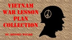 This great lesson plan collection includes five lesson plans on the Vietnam War.My students enjoy these lesson plans on the Vietnam War and have become very engaged in them. My students ask more questions and using the internet is always more exciting than reading from a textbook.