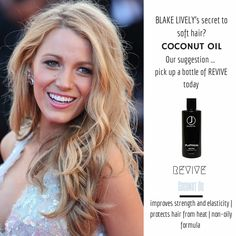 What is the secret to Blake Lively's incredibly amazing (and soft) hair? She said it's Coconut Oil! We definitely suggest picking up a bottle right away. I mean, who wouldn't listen to her for hair advice!?! J Beverly Hills REVIVE smells great and will keep your hair soft and strong. What are you waiting for?